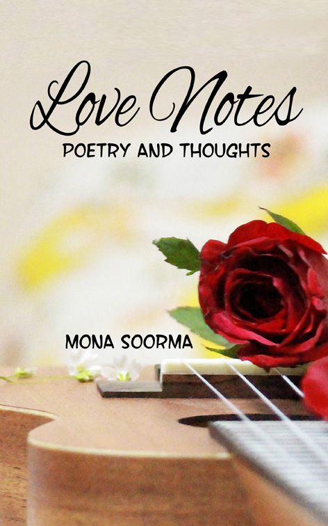 Book Cover of LOVE NOTES by Mona Soorma, a book of poetry and thoughts