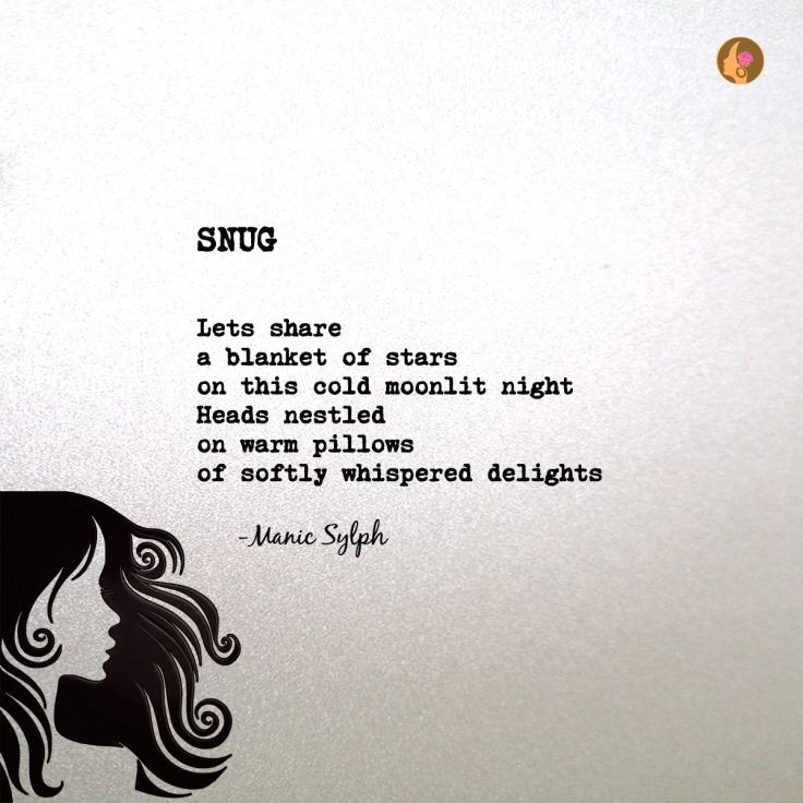 Poem SNUG by Mona Soorma aka Manic Sylph