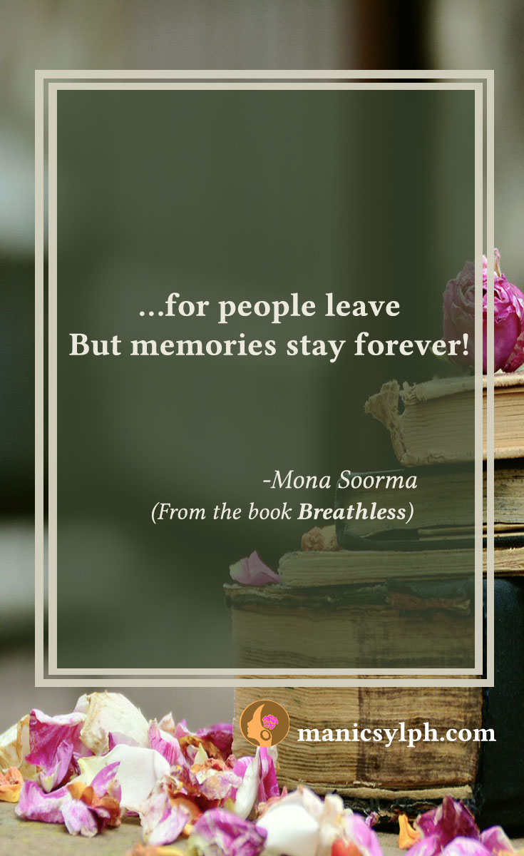 Memories - Quote from Breathless by Mona Soorma