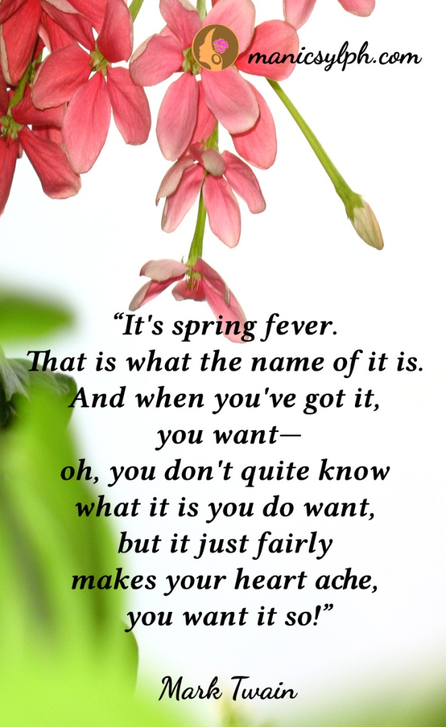 Flowers with text quote about spring fever by Mark Twain