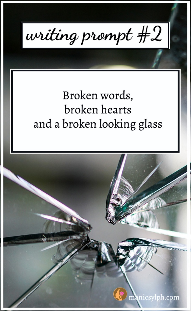 broken glass with writing prompt text written on it