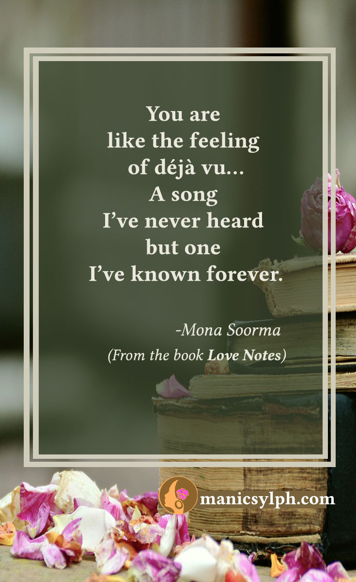 Deja Vu- Quote from Love Notes by Mona Soorma