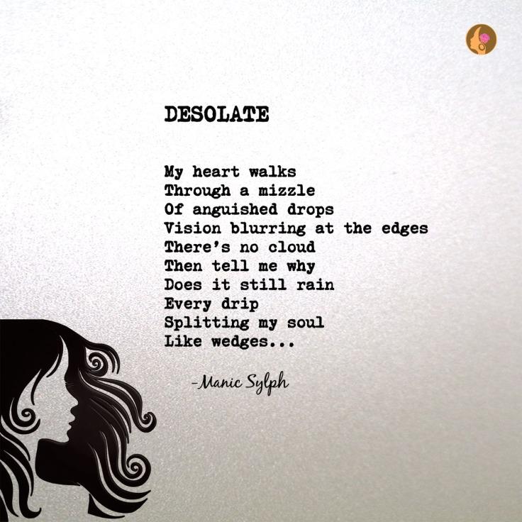 Poem DESOLATE by Mona Soorma aka Manic Sylph