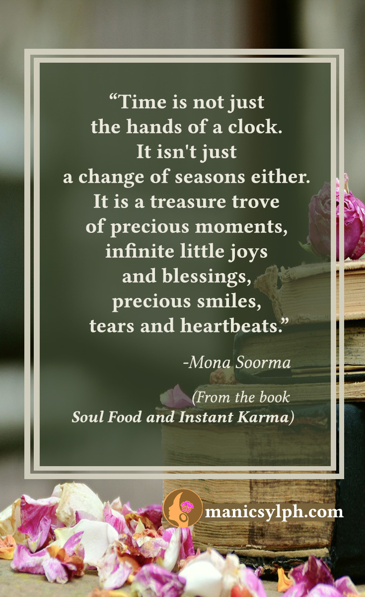 Time, A Treasure Trove-Quote from Soul Food and Instant Karma by Mona Soorma