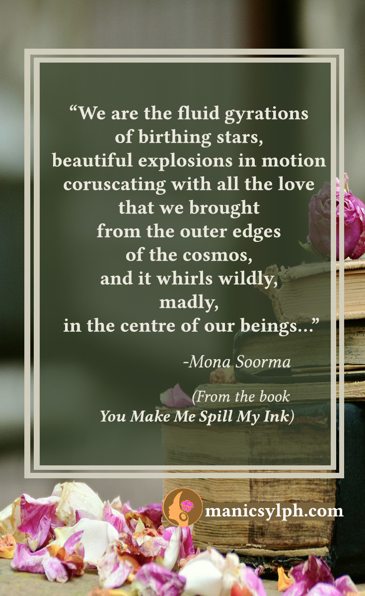 We Are The Birthing Stars-Quote from You Make Me Spill My Ink by Mona Soorma