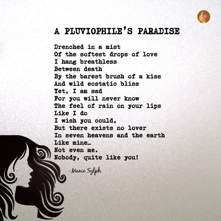 Poem A PLUVIOPHILE'S PARADISE by Mona Soorma aka Manic Sylph