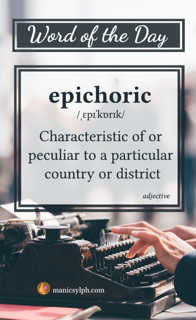 WORD OF THE DAY ~ Epichoric