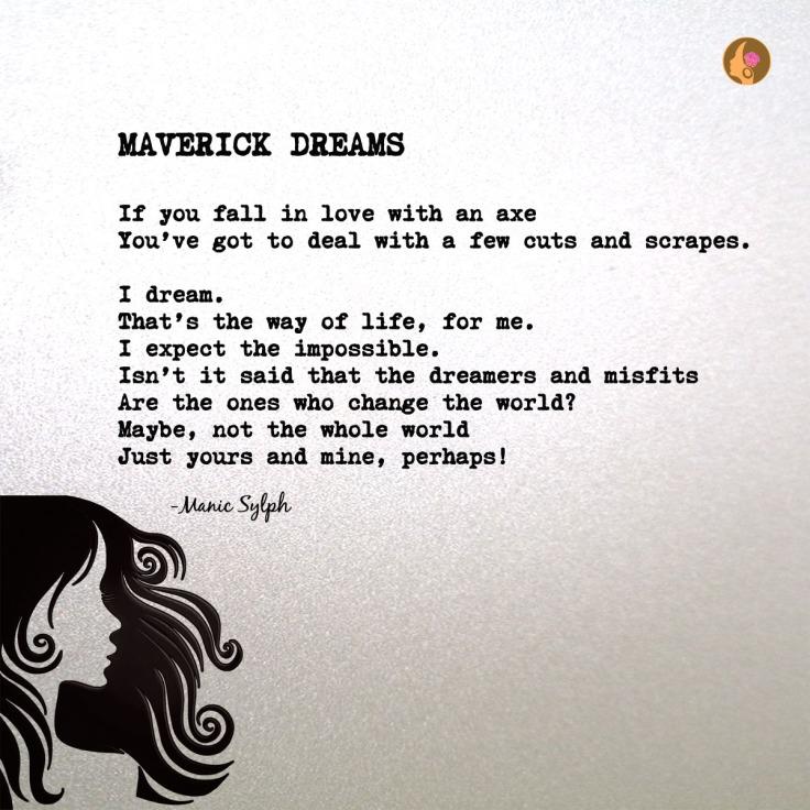 Poem MAVERICK DREAMS by Mona Soorma aka Manic Sylph