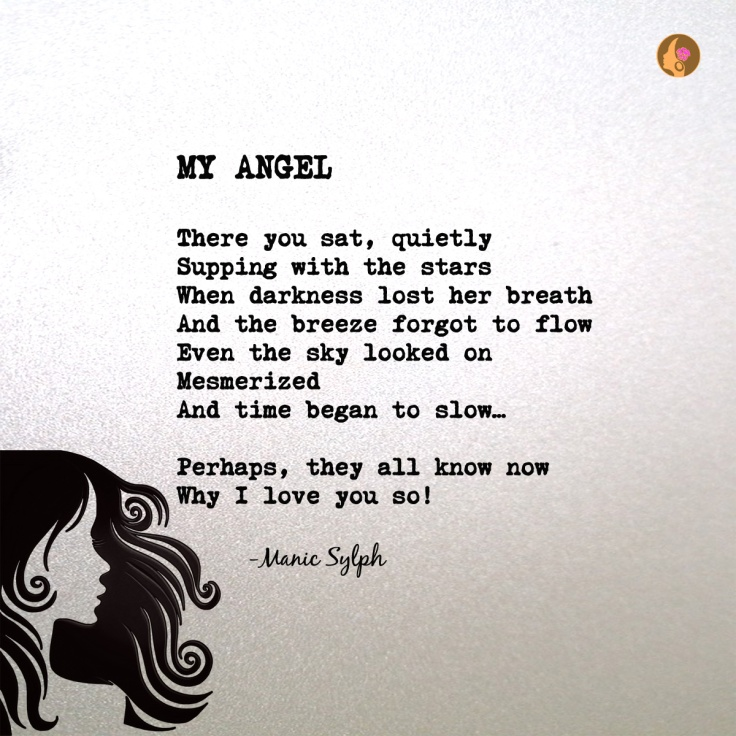 Poem MY ANGEL by Mona Soorma aka Manic Sylph