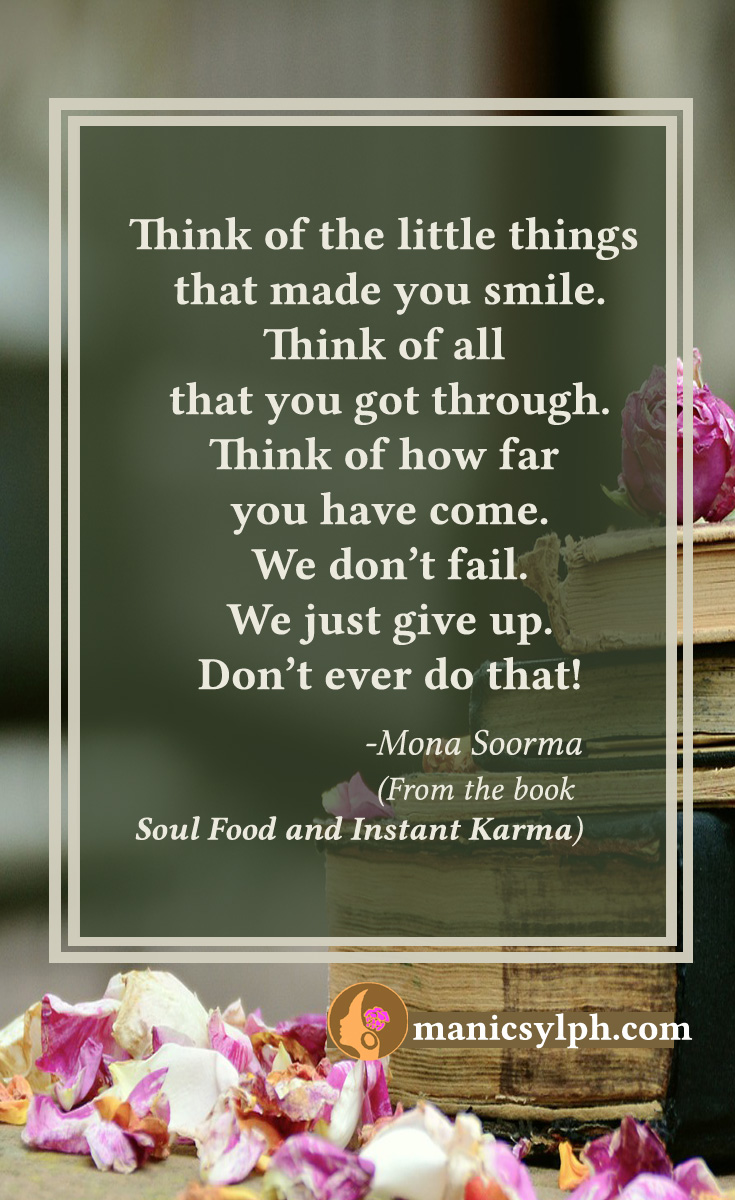 Never Give Up-Quote from Soul Food and Instant Karma by Mona Soorma