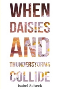 Book Cover When Daisies And Thunderstorm Collide by Isabel Scheck