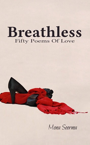 Book Cover of BREATHLESS by Mona Soorma, a book of fifty love poems