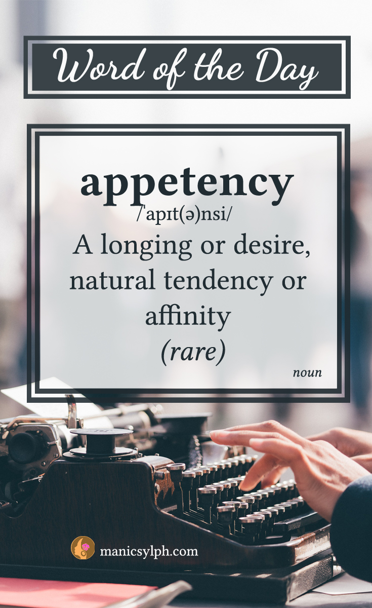 WORD OF THE DAY ~ Appetency