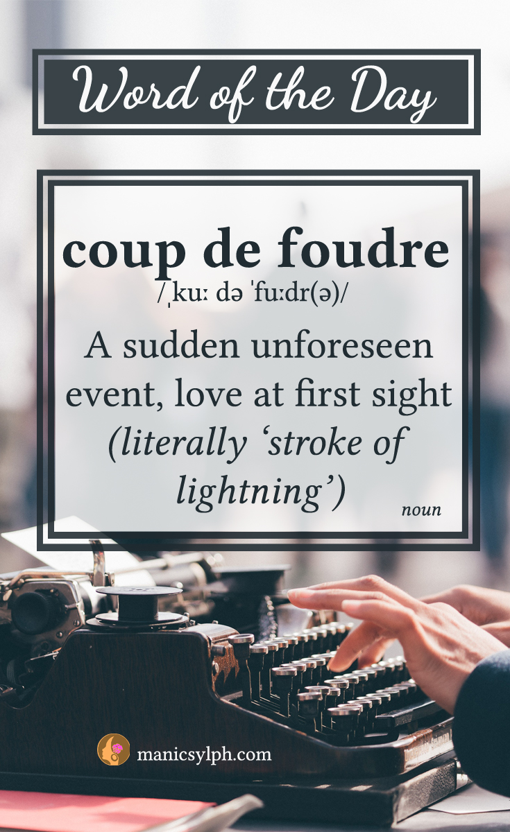 WORD OF THE DAY ~ Coup de foudre