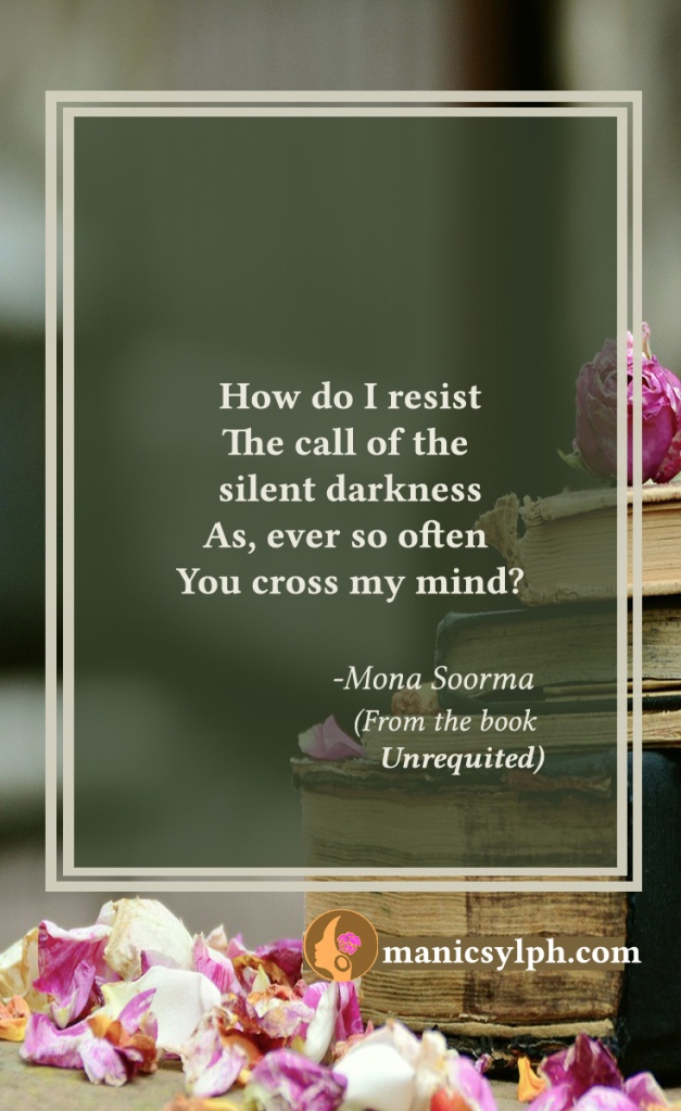 The Call Of Darkness- Quote from the book UNREQUITED by Mona Soorma