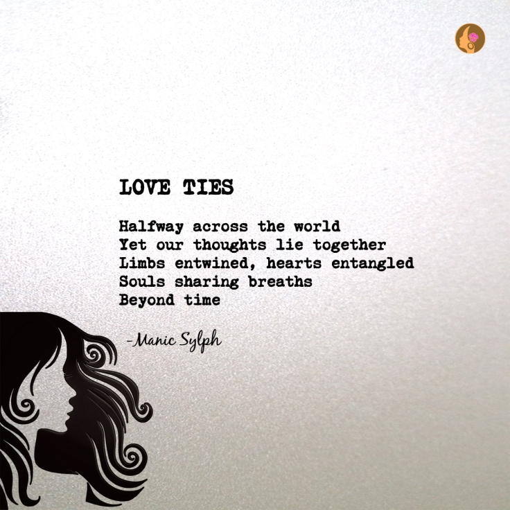 Poem LOVE TIES by Mona Soorma aka Manic Sylph