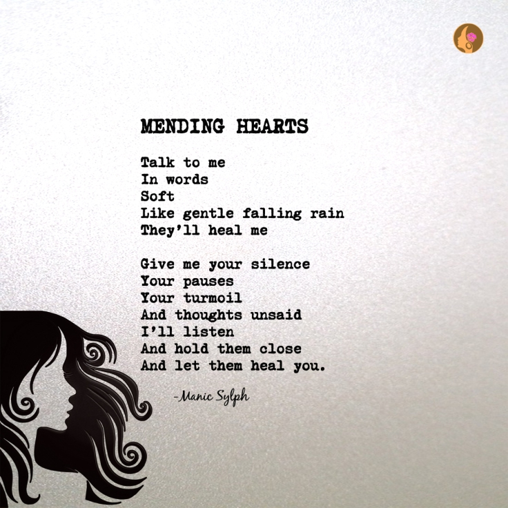 Poem MENDING HEARTS by Mona Soorma aka Manic Sylph