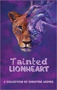 "Book cover of poetry collection ""Tainted Lionheart"" by Christine Weimer"