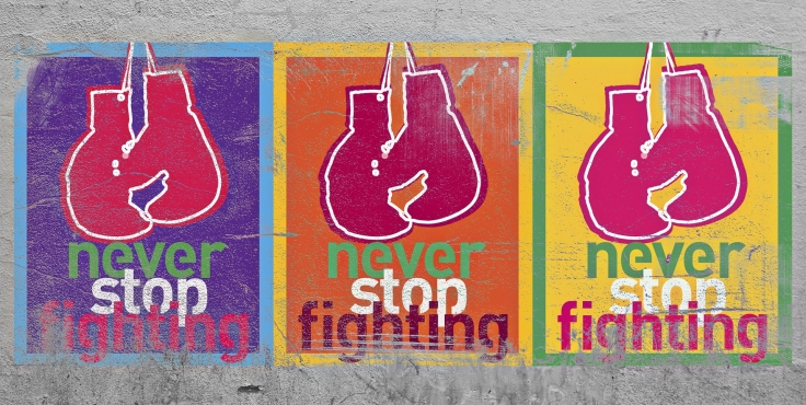 Poster with boxing gloves and never stop fighting written on it