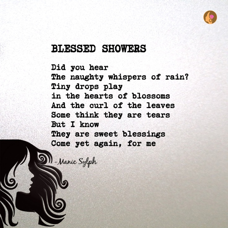 The poem BLESSED SHOWERS by Mona Soorma aka Manic Sylph