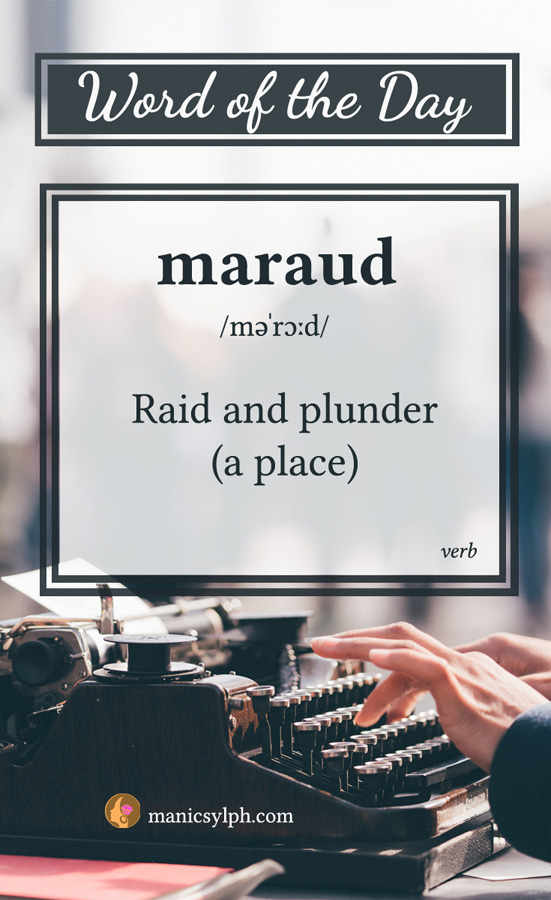 WORD OF THE DAY ~ maraud