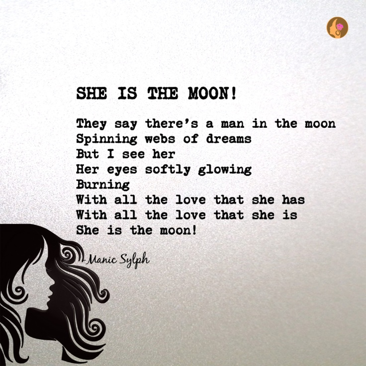 The poem SHE IS THE MOON! by Mona Soorma aka Manic Sylph