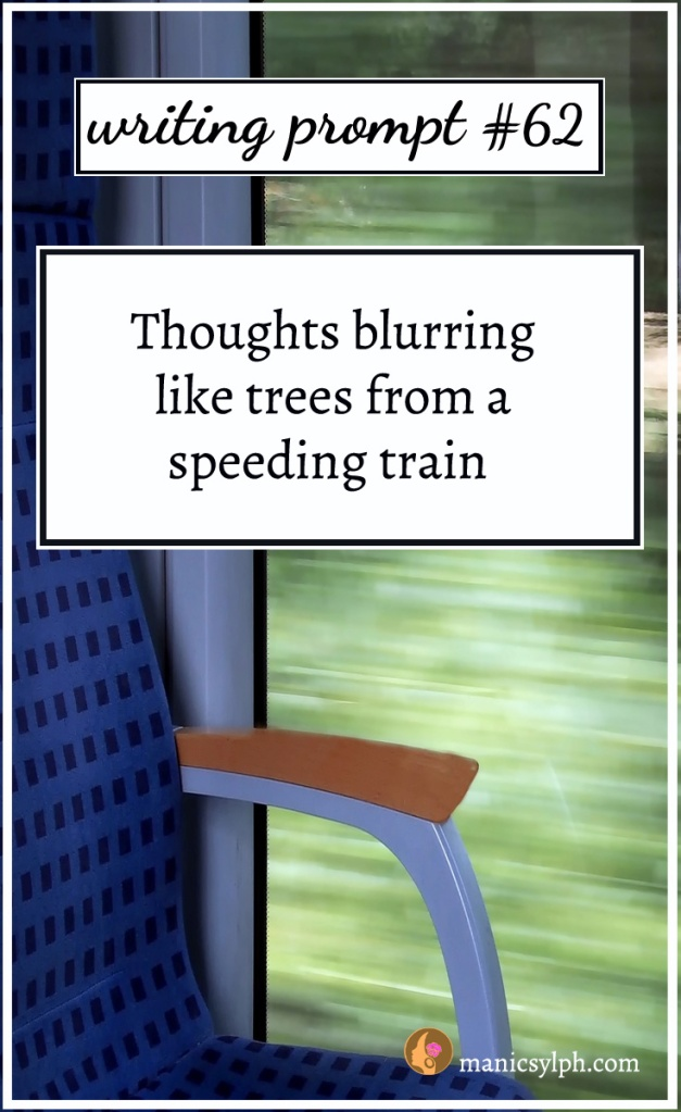 Blurred trees in a train window and writing prompt 62 written on it