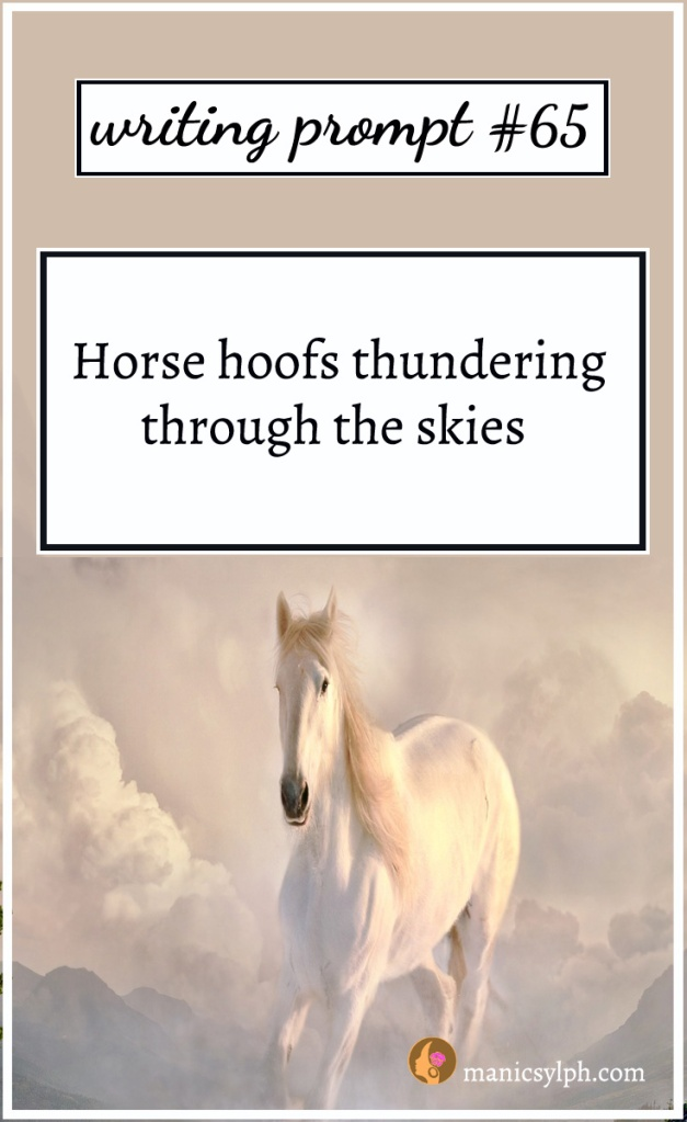 A horse galloping over the clouds and writing prompt 65 written on it