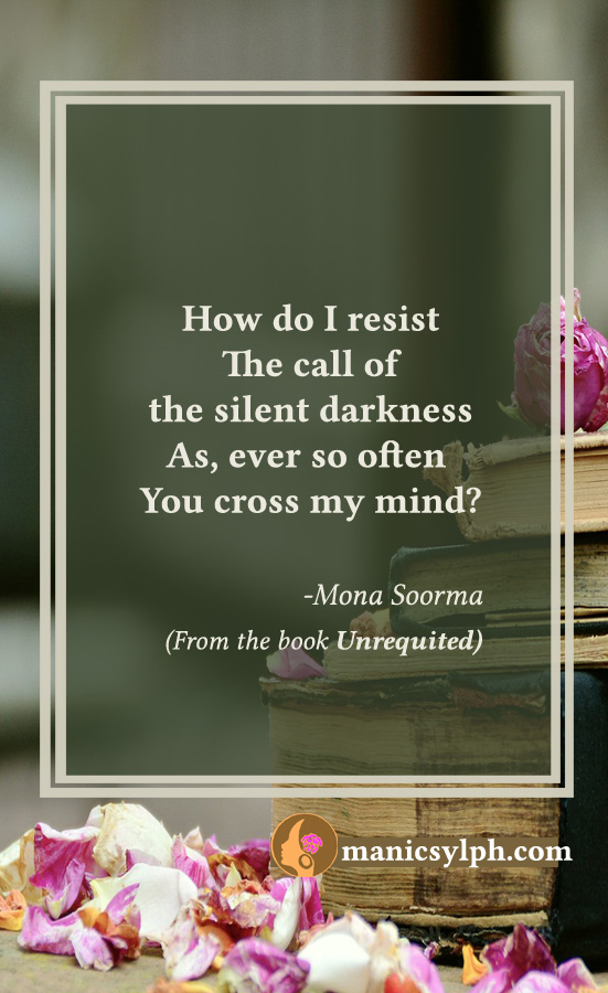 Dark Thoughts- Quote from the book UNREQUITED by Mona Soorma