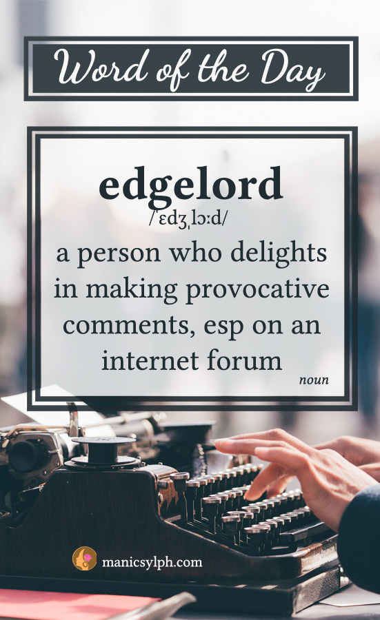 WORD OF THE DAY ~ Edgelord