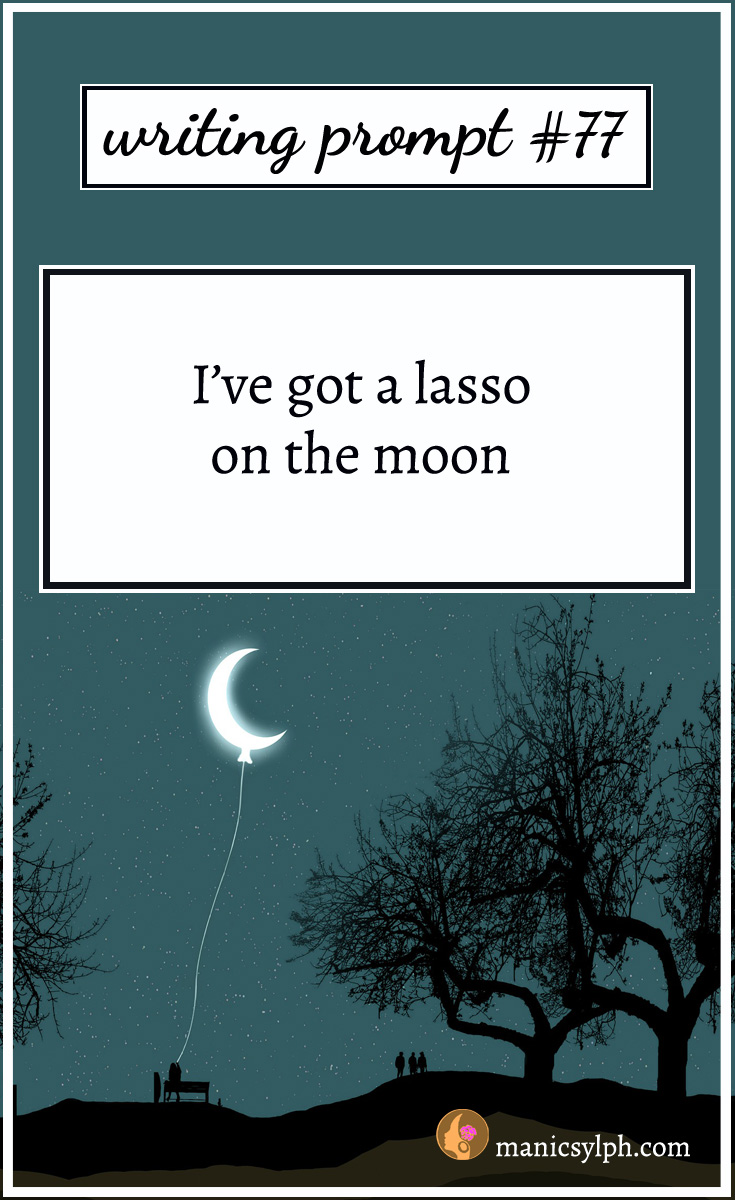 Person sitting on a bench holding the moon on a string and writing prompt 77 written on it