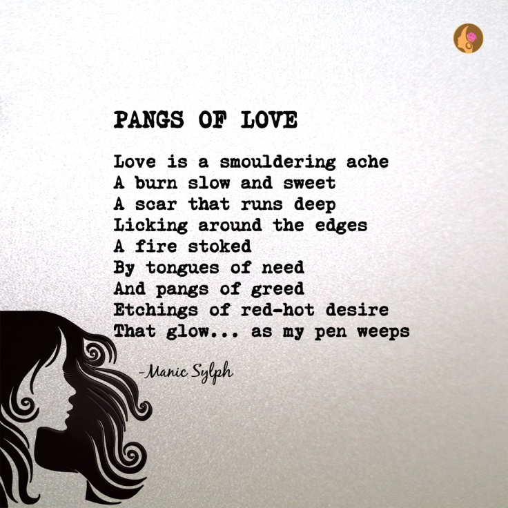 The poem PANGS OF LOVE by Mona Soorma aka Manic Sylph