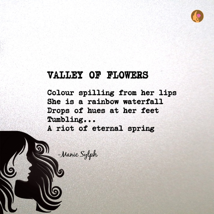 The poem VALLEY OF FLOWERS by Mona Soorma aka Manic Sylph