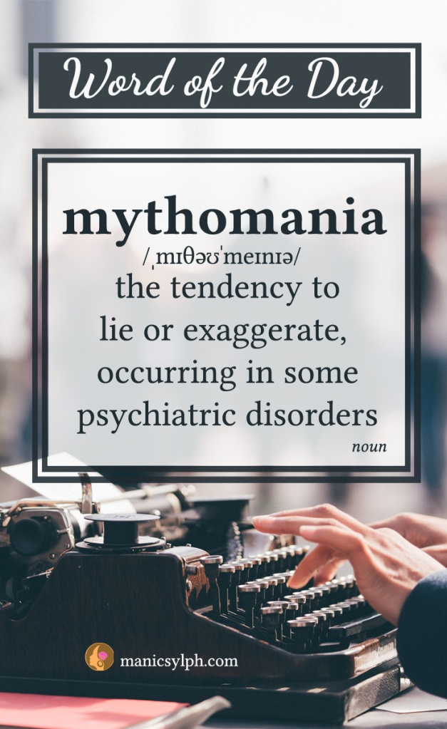 WORD OF THE DAY ~ Mythomania