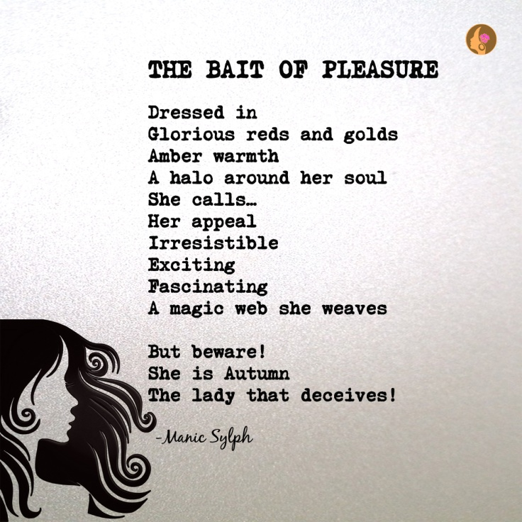 The poem THE BAIT OF PLEASURE by Mona Soorma aka Manic Sylph