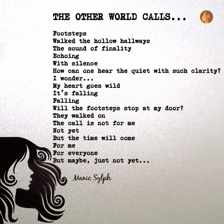 The poem THE OTHER WORLD CALLS by Mona Soorma aka Manic Sylph