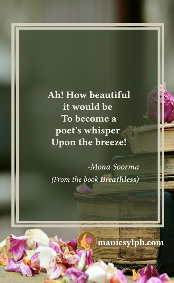 A poet's whisper- Quote from the book BREATHLESS Mona Soorma