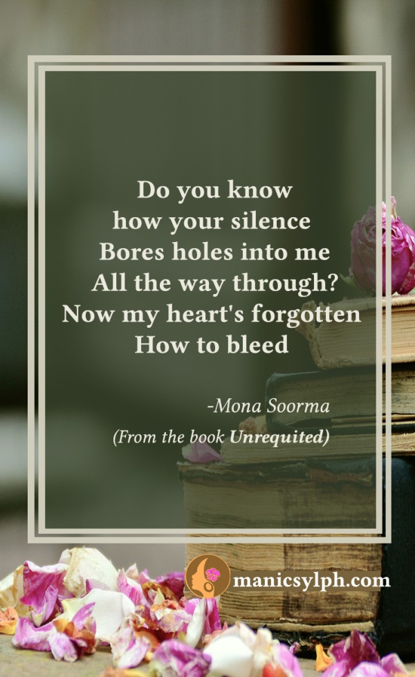 Silence hurts- Quote from the book UNREQUITED by Mona Soorma