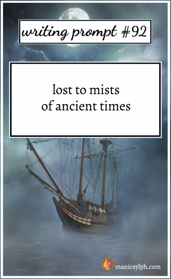Writing Prompt #92 Lost to mists of ancient time