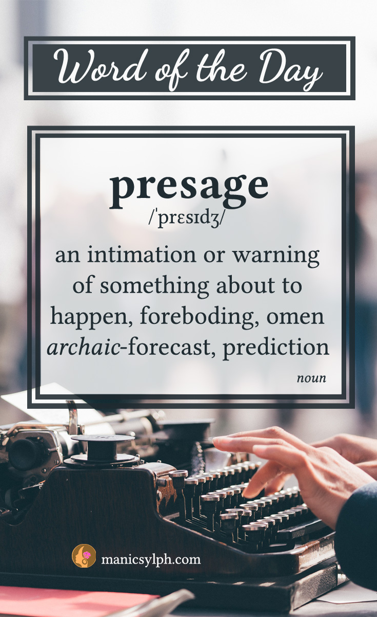 WORD OF THE DAY ~ Presage