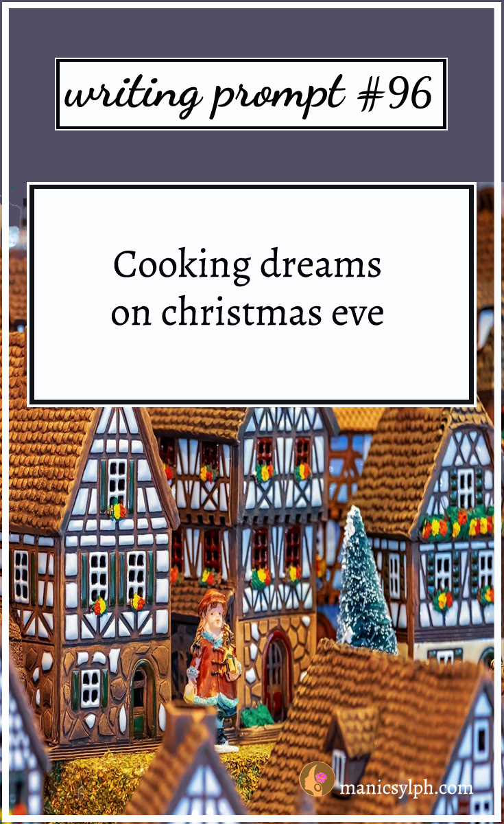 Writing Prompt #96 Cooking dreams on Christmas Eve