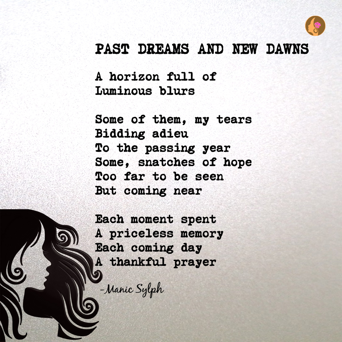 The poem Past Dreams And New Dawns by Mona Soorma aka Manic Sylph