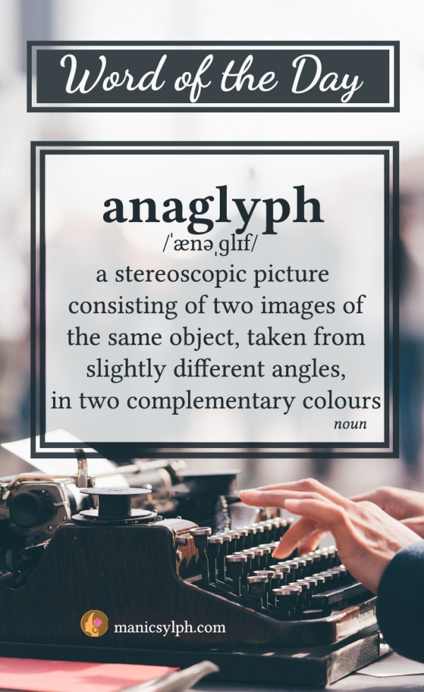WORD OF THE DAY ~ Anaglyph