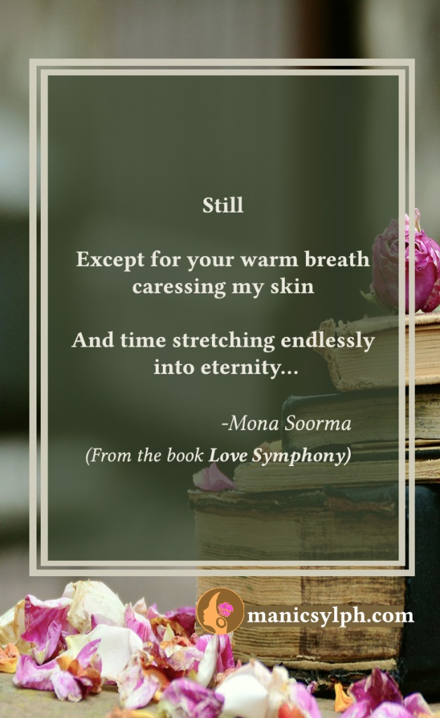 Still- Quote from the book LOVE SYMPHONY by Mona Soorma